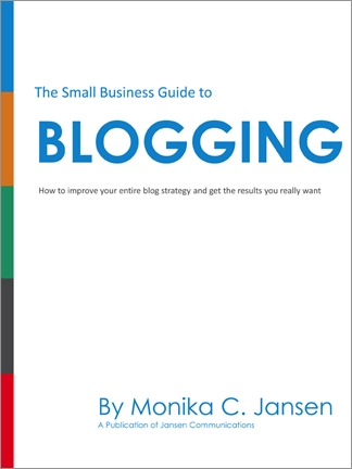 The Small Business Guide to Blogging - ebook by Monika Jansen